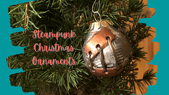 Steampunk Christmas Ornaments