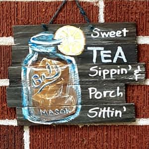 Sweet Tea Sippin - Front Porch Sittin