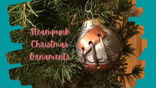 Steampunk Christmas Ornaments