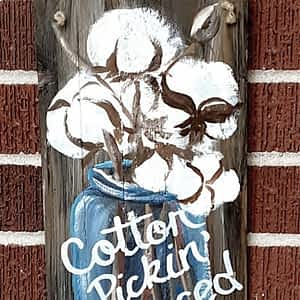 Cotton Pickin' Blessed Sign