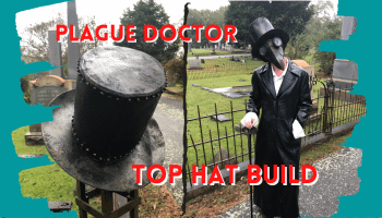 Plague Doctor Top Hat Build for Cosplay and HALLOWEEN
