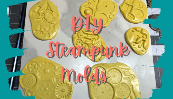 DIY Steampunk Molds | Create YOUR OWN Molds