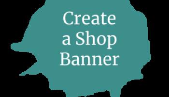 Makyn a Professional Shop Banner?