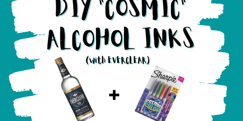 SIMPLE DIY Alcohol Inks using Everclear & 5 LIMITED EDITION Cosmic Sharpies!