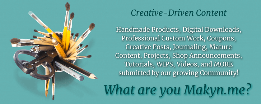 handmade products, digital downloads, professional custom work, coupons, creative posts, journaling, mature content, projects, shop announcements, tutorials, wips, videos, and more submitted by our growing community