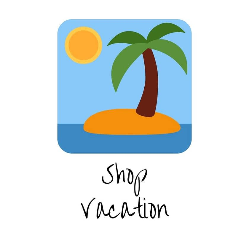 Put Shop on Vacation